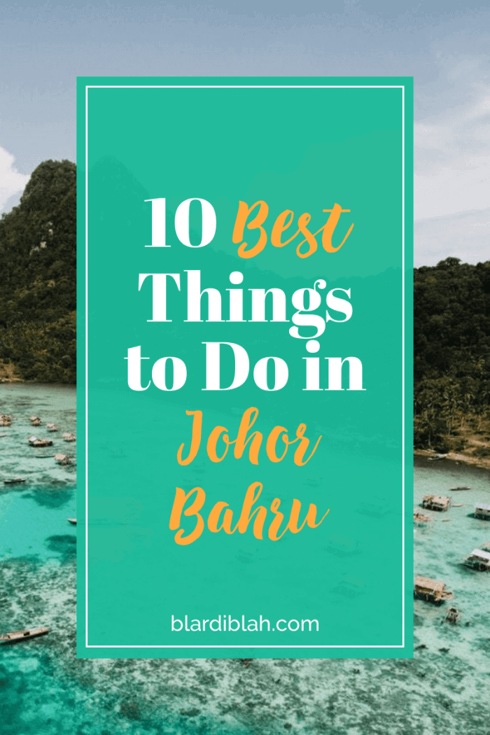 10 Best Things to Do in Johor Bahru Malaysia
