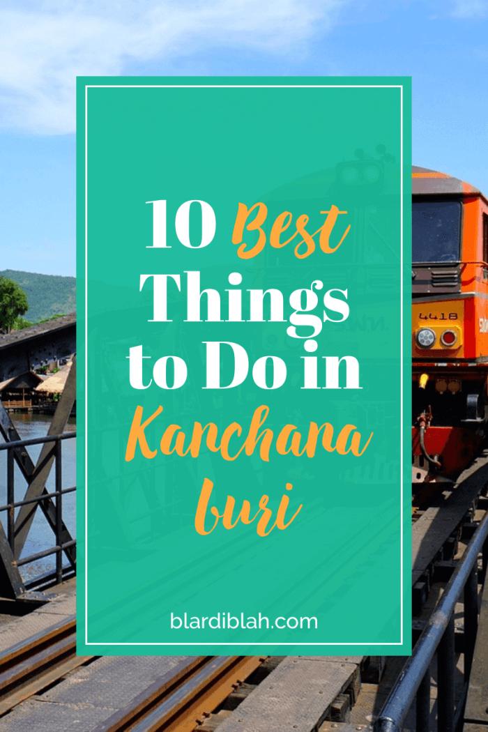 10 Best Things to Do in Kanchanaburi Thailand