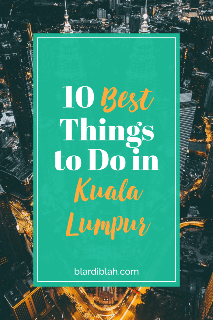 10 Best Things to Do in Kuala Lumpur Malaysia