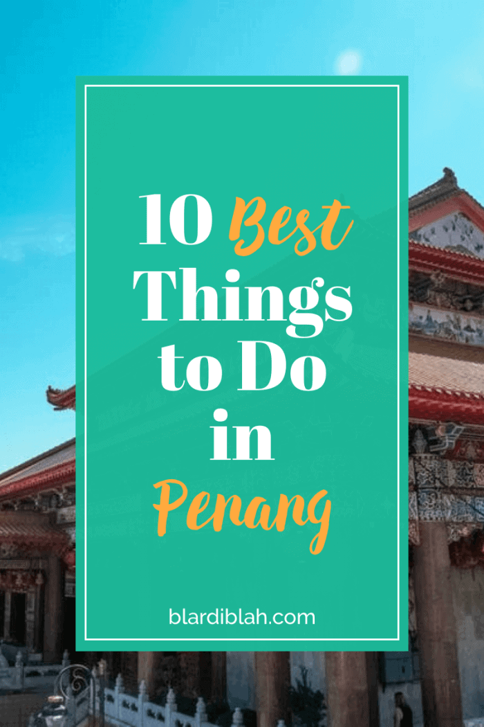 10 Best Things to Do in Penang Malaysia