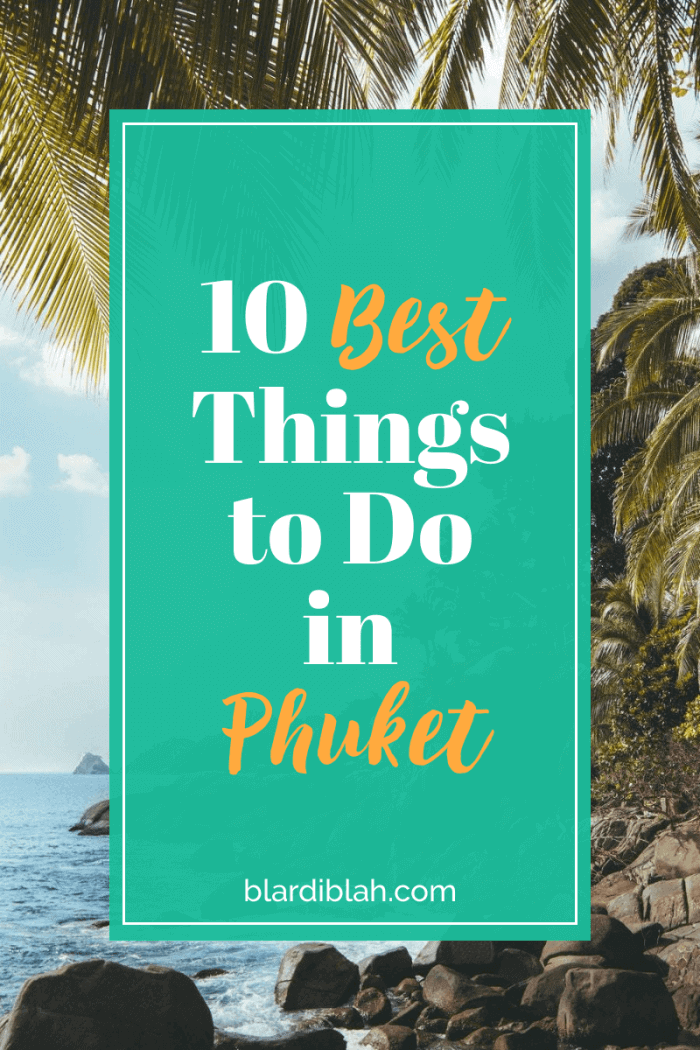 10 Best Things to Do in Phuket Thailand