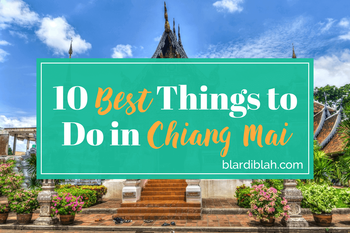 Top Ten Places to Visit in Chiang Mai