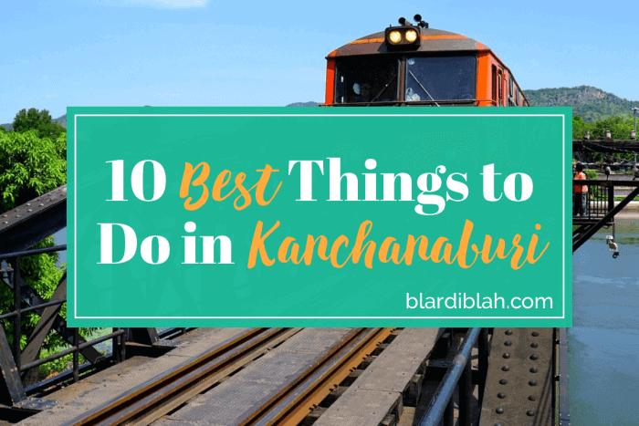 Top Ten Places to Visit in Kanchanaburi
