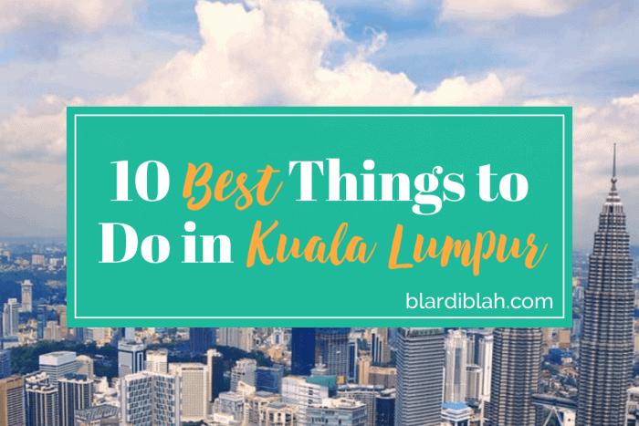 Top Ten Places to Visit in Kuala Lumpur