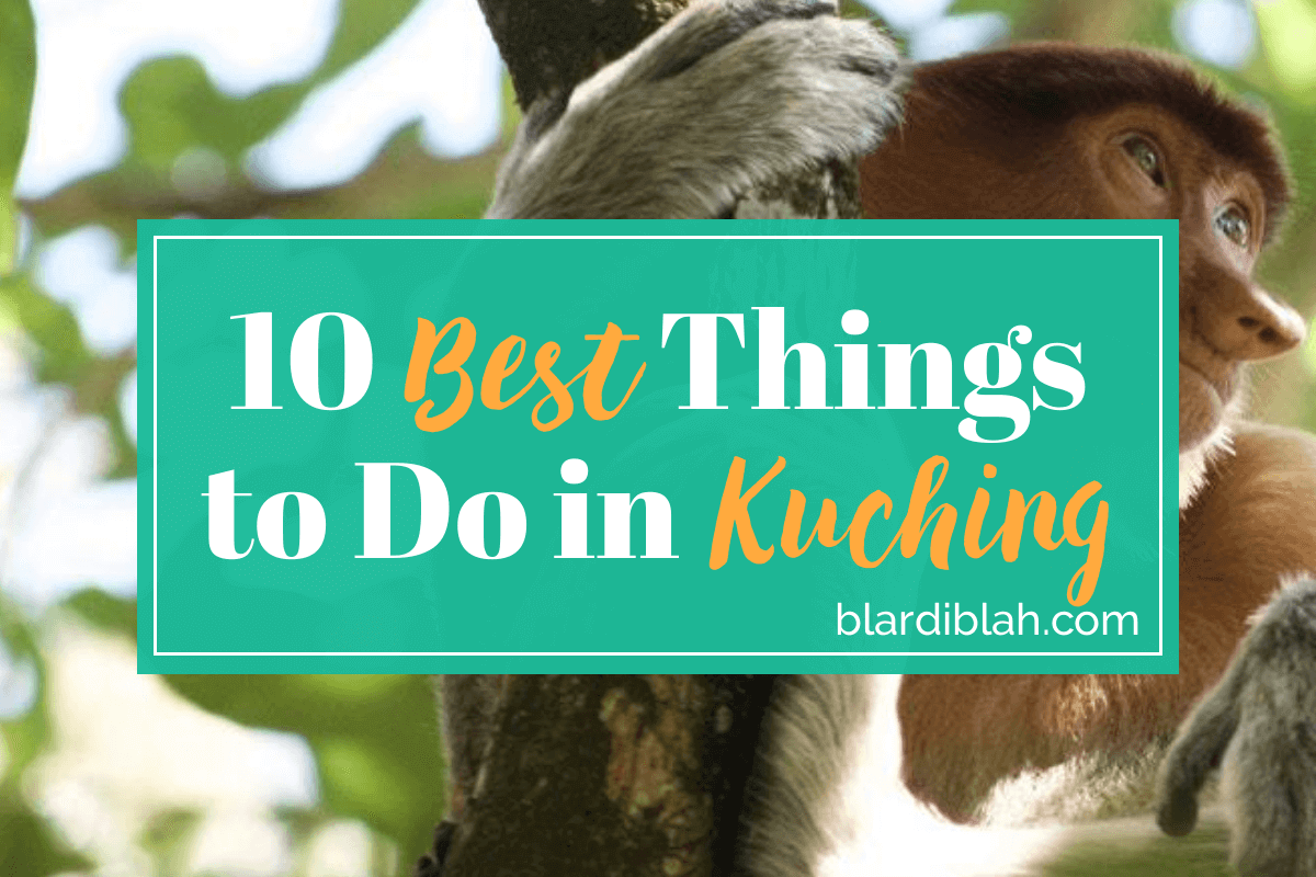 Top Ten Places to Visit in Kuching