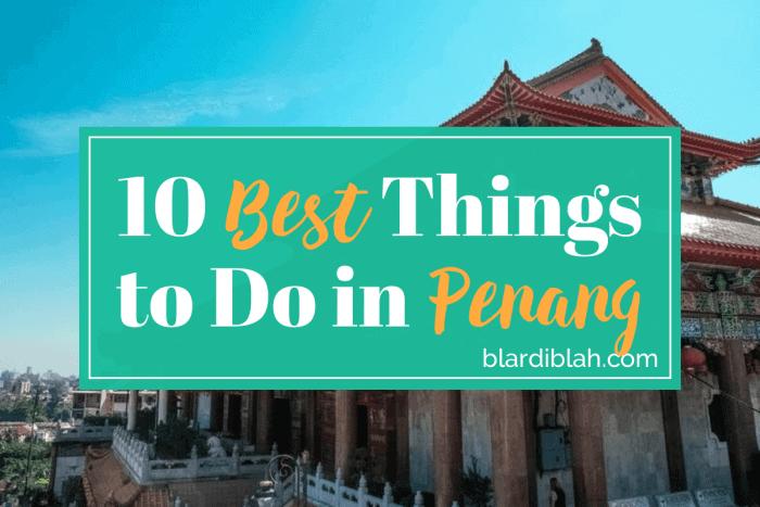 Top Ten Places to Visit in Penang