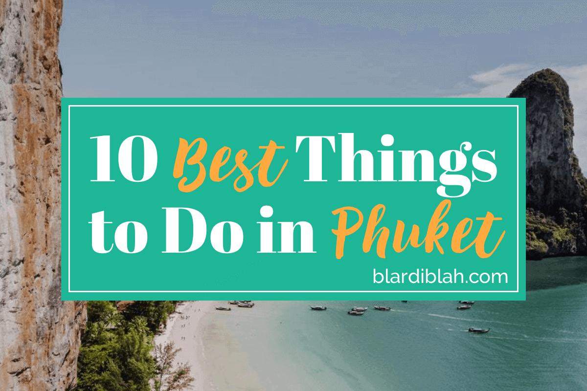 Top Ten Places to Visit in Phuket