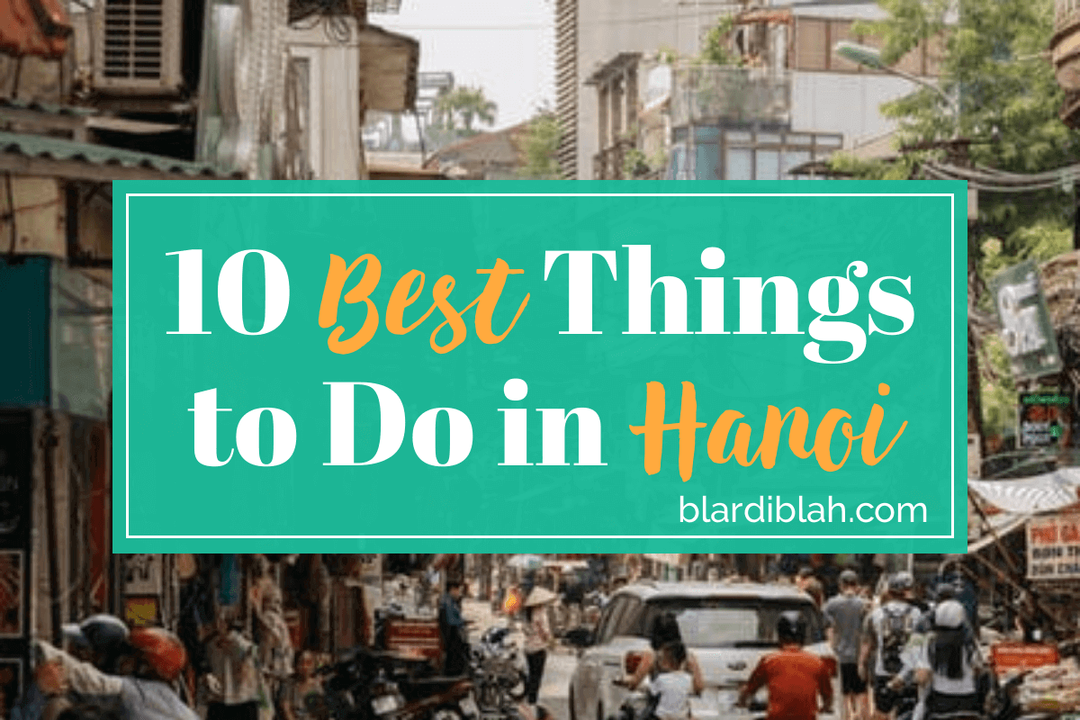 Top Ten Places to Visit in Hanoi