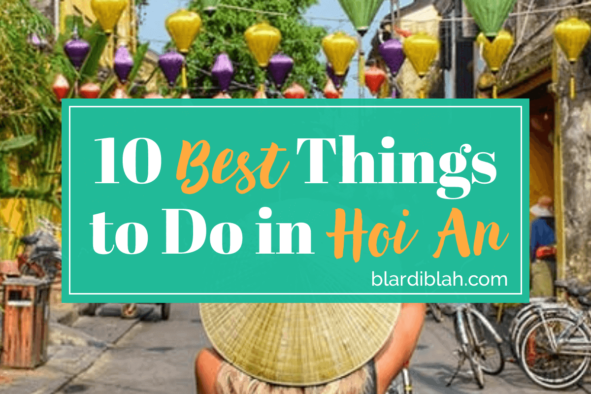 Top Ten Places to Visit in Hoi An