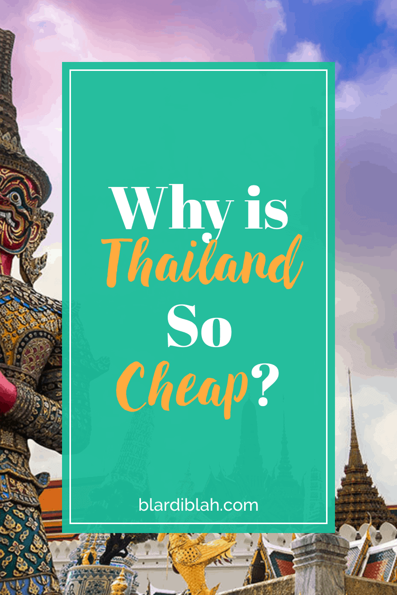 Why is Thailand So Cheap