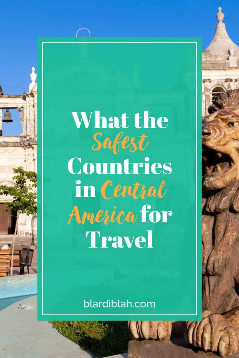 What the Safest Countries in Central America for Travel