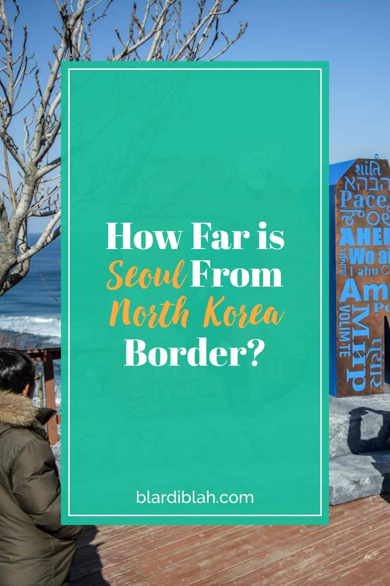 How Far is Seoul From North Korea Border