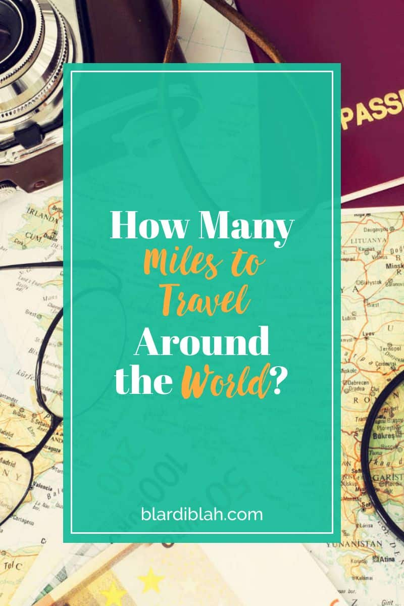 How Many Miles to Travel Around the World