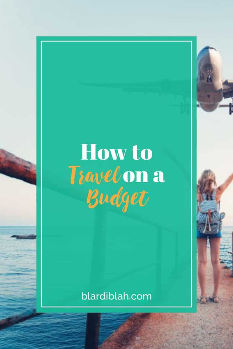 How to Travel on a Budgets