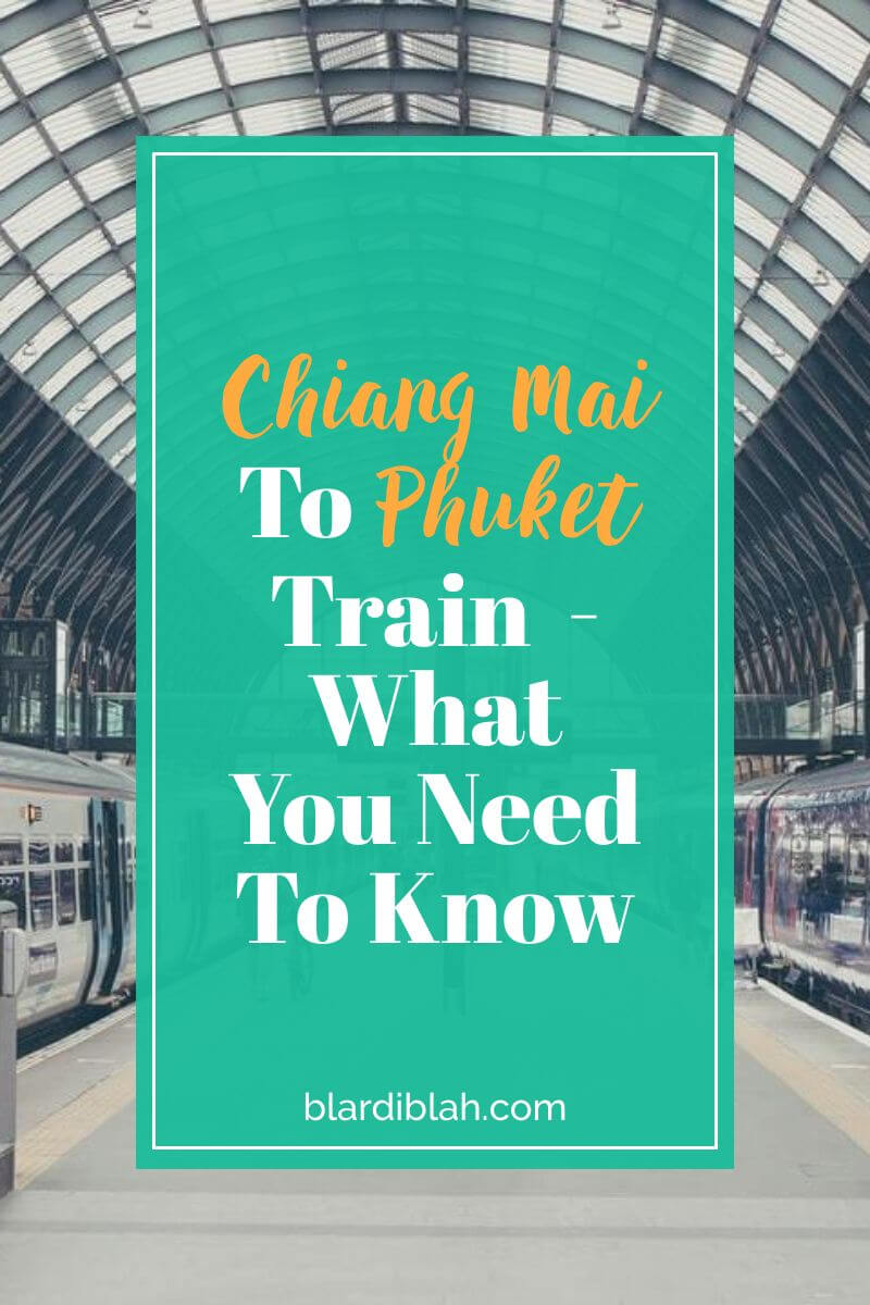 Chiang Mai To Phuket Train - What You Need To Know