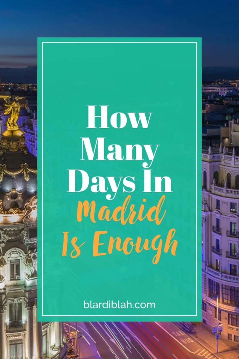 How Many Days In Madrid is Enough