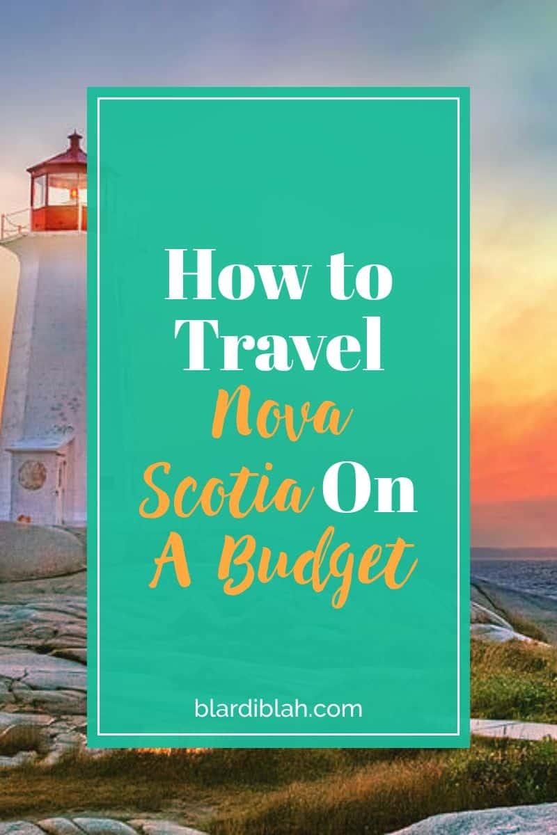 How to Travel Nova Scotia On A Budget